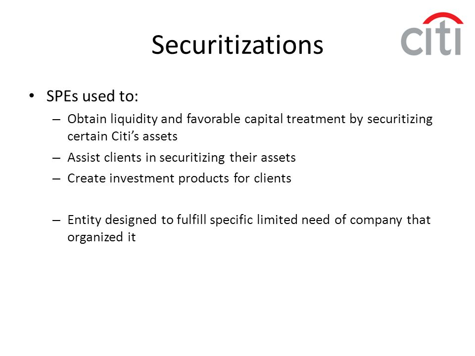 Securitizations SPEs used to: