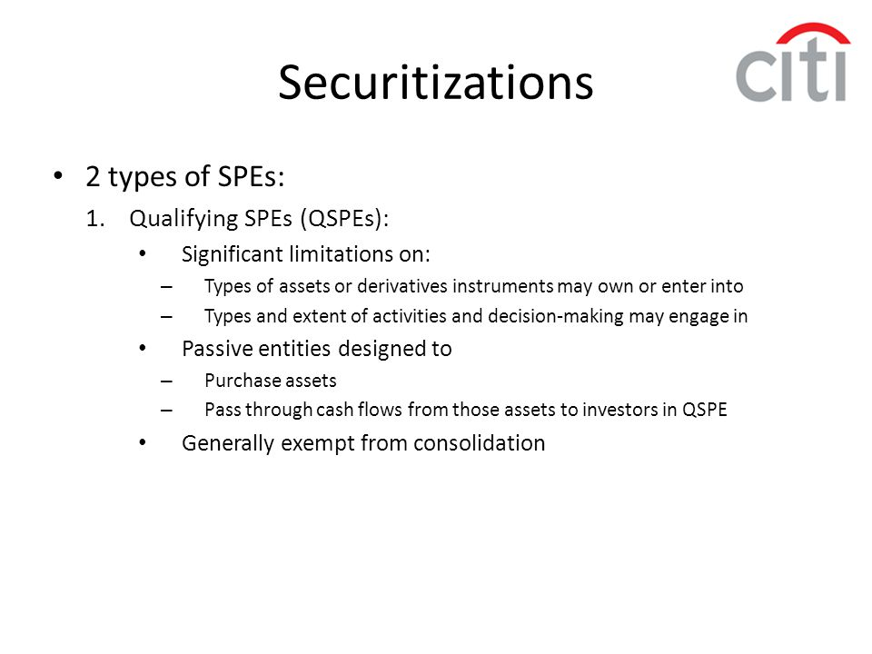 Securitizations 2 types of SPEs: Qualifying SPEs (QSPEs):