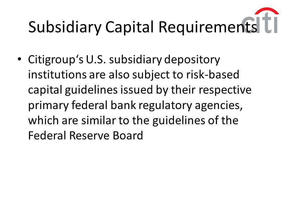 Subsidiary Capital Requirements