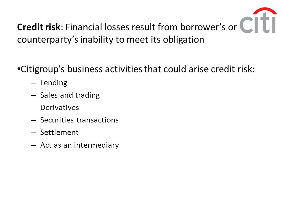 Citigroup's business activities that could arise credit risk: