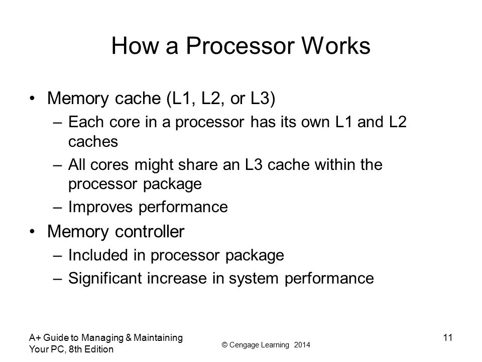How a Processor Works Memory cache (L1, L2, or L3) Memory controller