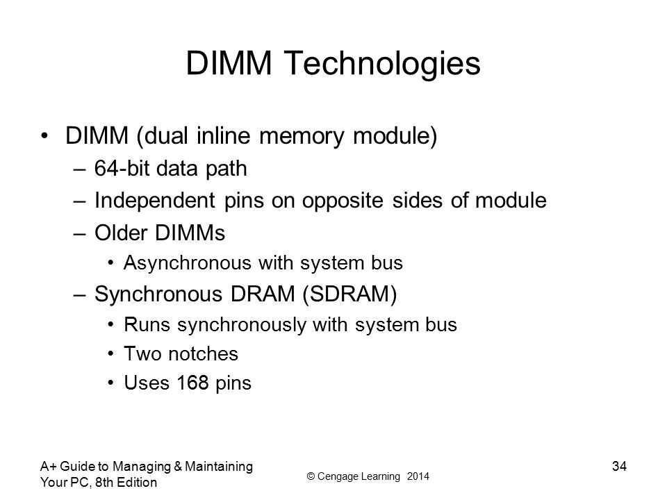 DIMM Technologies DIMM (dual inline memory module) 64-bit data path