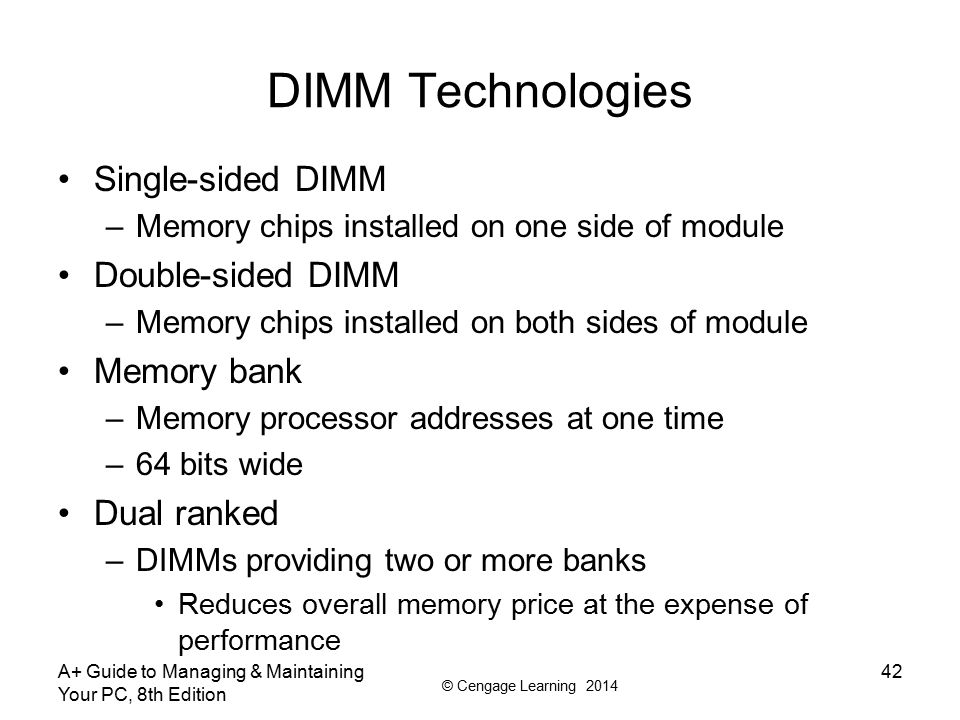 DIMM Technologies Single-sided DIMM Double-sided DIMM Memory bank