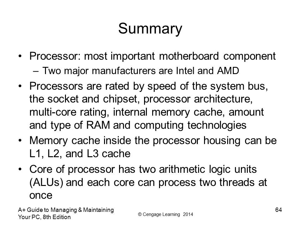 Summary Processor: most important motherboard component