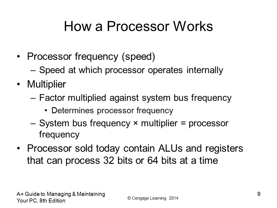 How a Processor Works Processor frequency (speed) Multiplier