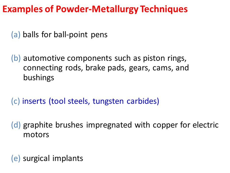 Examples of Powder-Metallurgy Techniques