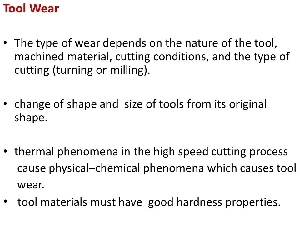 tool materials must have good hardness properties.