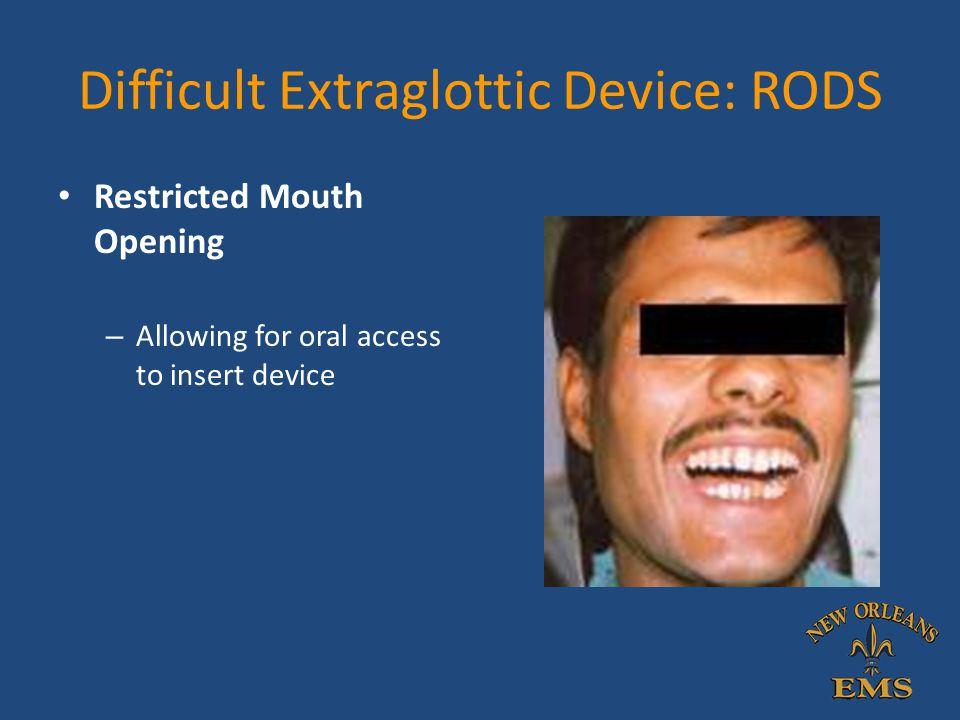 Difficult Extraglottic Device: RODS