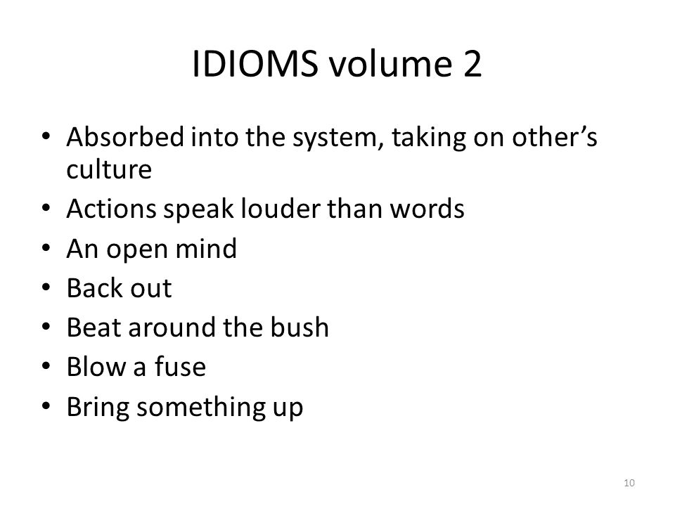 IDIOMS volume 2 Absorbed into the system, taking on other's culture