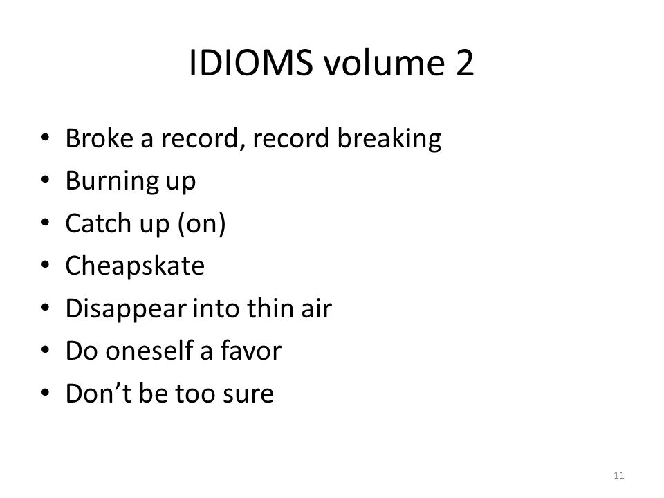 IDIOMS volume 2 Broke a record, record breaking Burning up