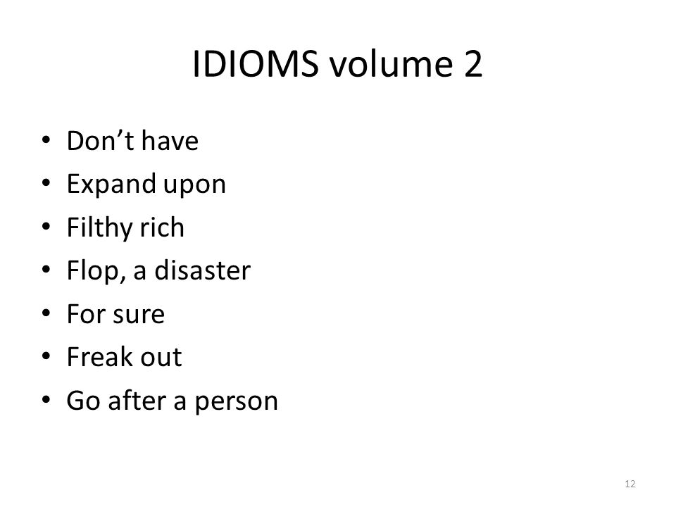 IDIOMS volume 2 Don't have Expand upon Filthy rich Flop, a disaster