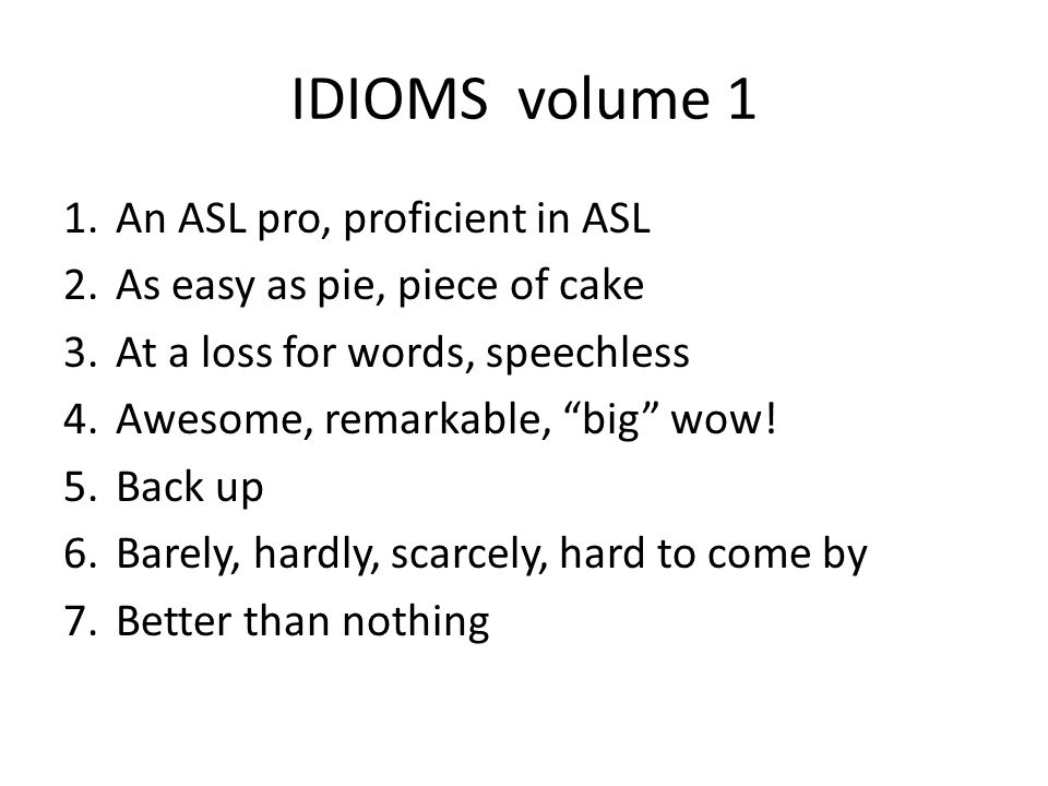 IDIOMS volume 1 An ASL pro, proficient in ASL