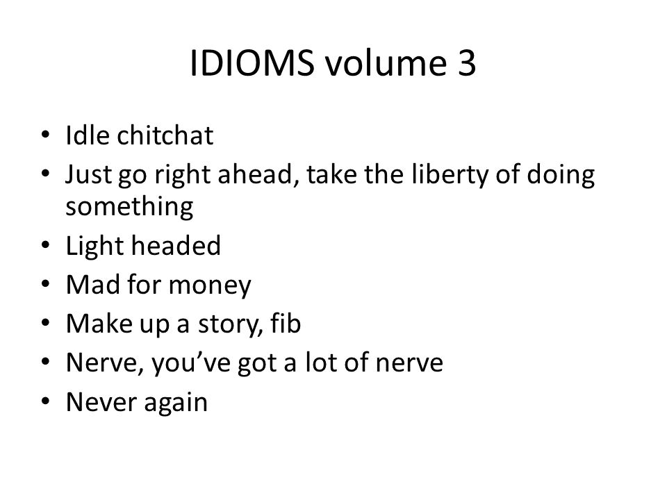 IDIOMS volume 3 Idle chitchat