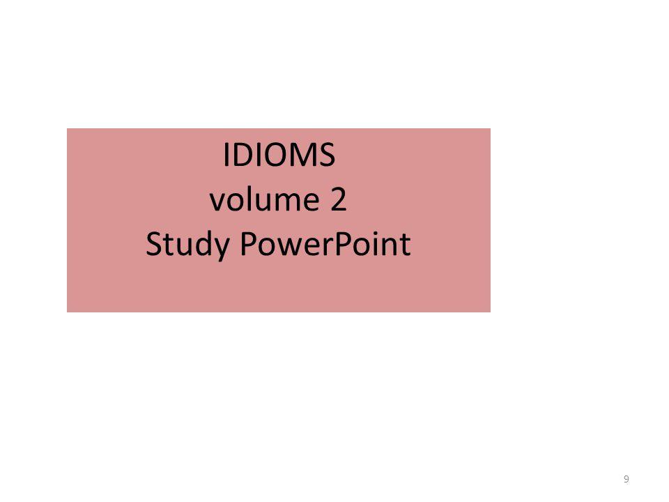 IDIOMS volume 2 Study PowerPoint
