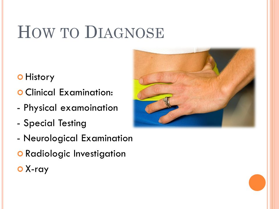 How to Diagnose History Clinical Examination: - Physical examoination
