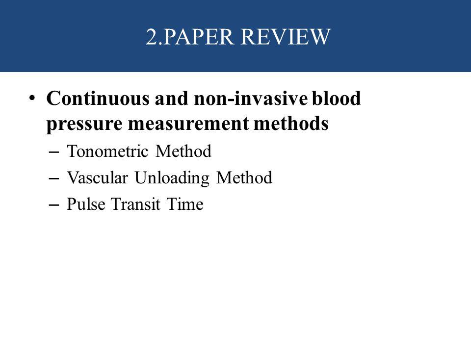 2.PAPER REVIEW Continuous and non-invasive blood pressure measurement methods. Tonometric Method. Vascular Unloading Method.