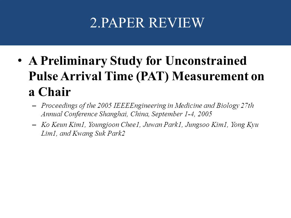 2.PAPER REVIEW A Preliminary Study for Unconstrained Pulse Arrival Time (PAT) Measurement on a Chair.