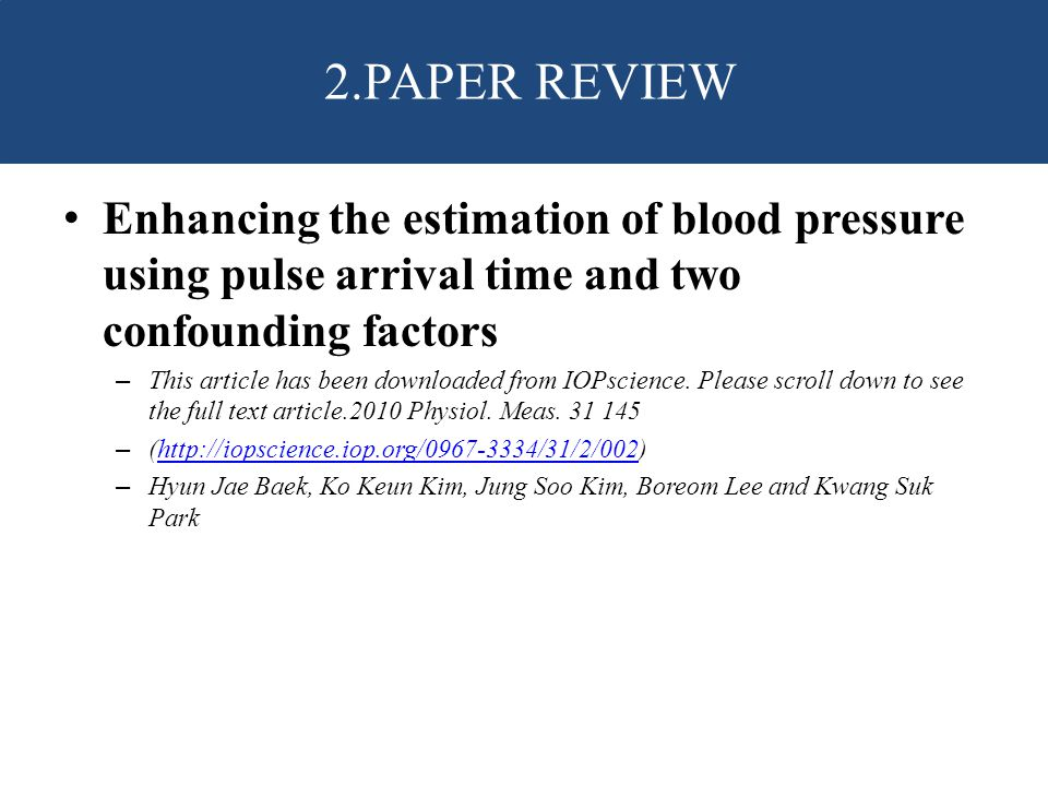 2.PAPER REVIEW Enhancing the estimation of blood pressure using pulse arrival time and two confounding factors.