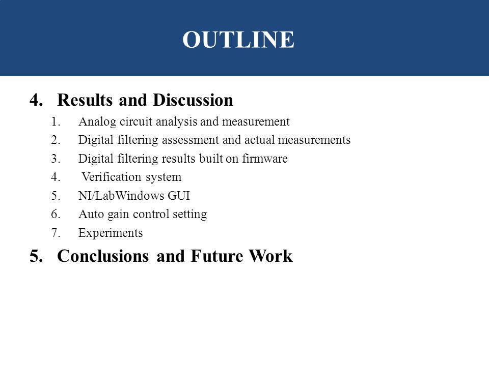 OUTLINE Results and Discussion Conclusions and Future Work