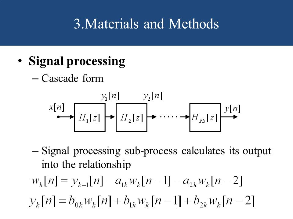 3.Materials and Methods Signal processing Cascade form