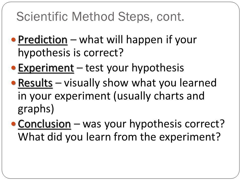 Scientific Method Steps, cont.