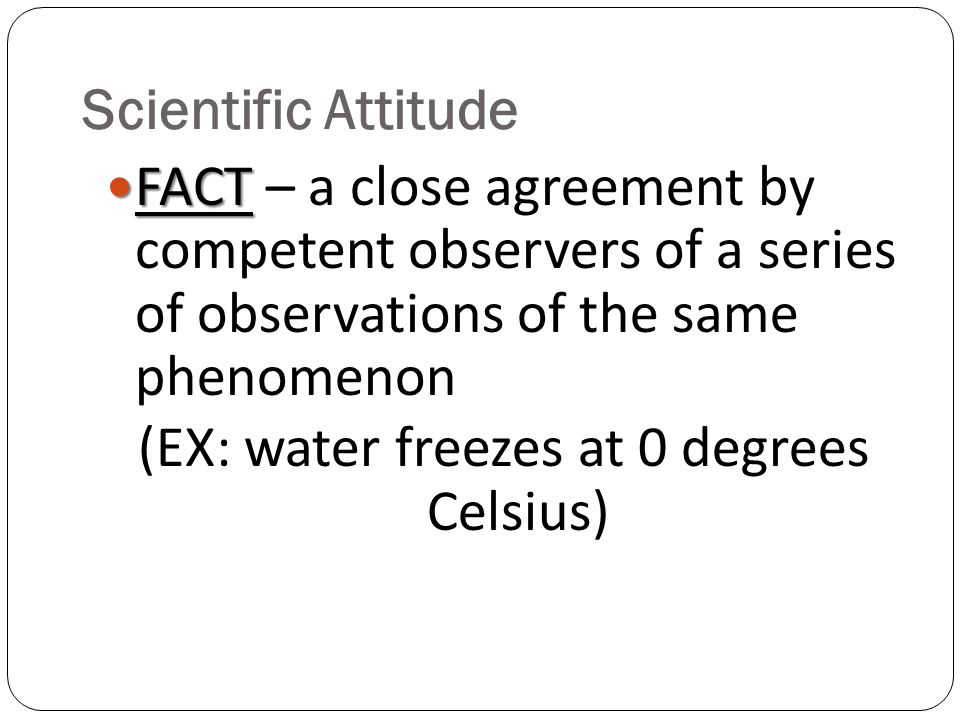 (EX: water freezes at 0 degrees Celsius)