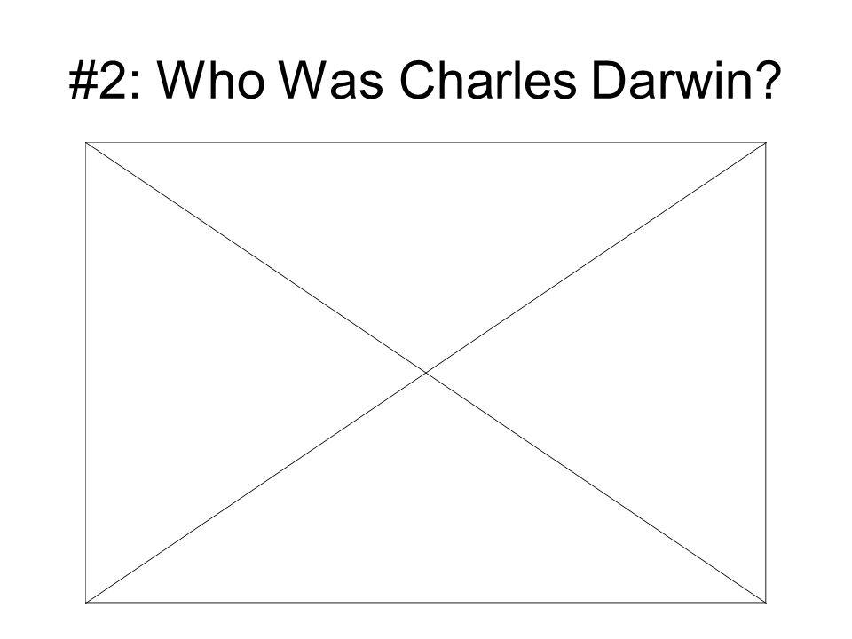 #2: Who Was Charles Darwin