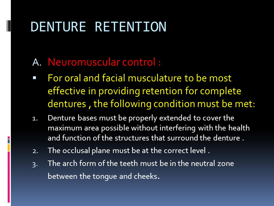 DENTURE RETENTION Neuromuscular control :
