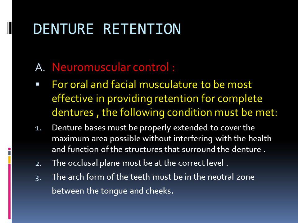 DENTURE RETENTION Neuromuscular control :