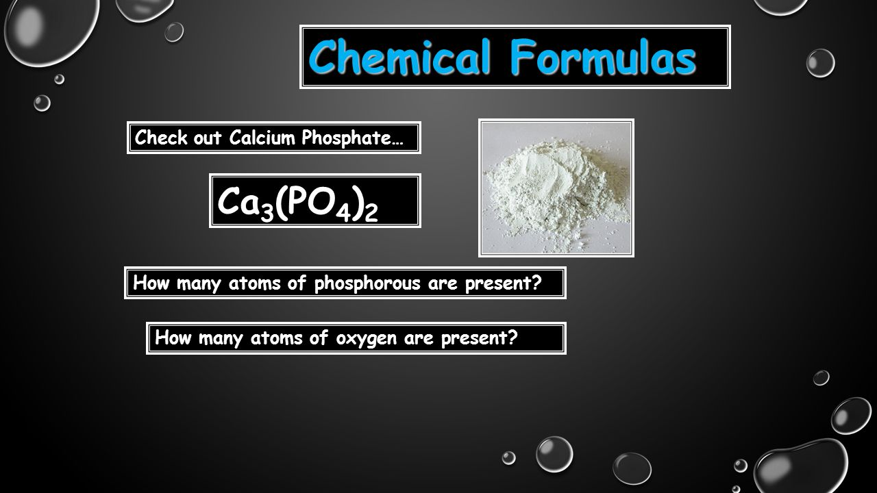 Chemical Formulas Ca3(PO4)2 Check out Calcium Phosphate…