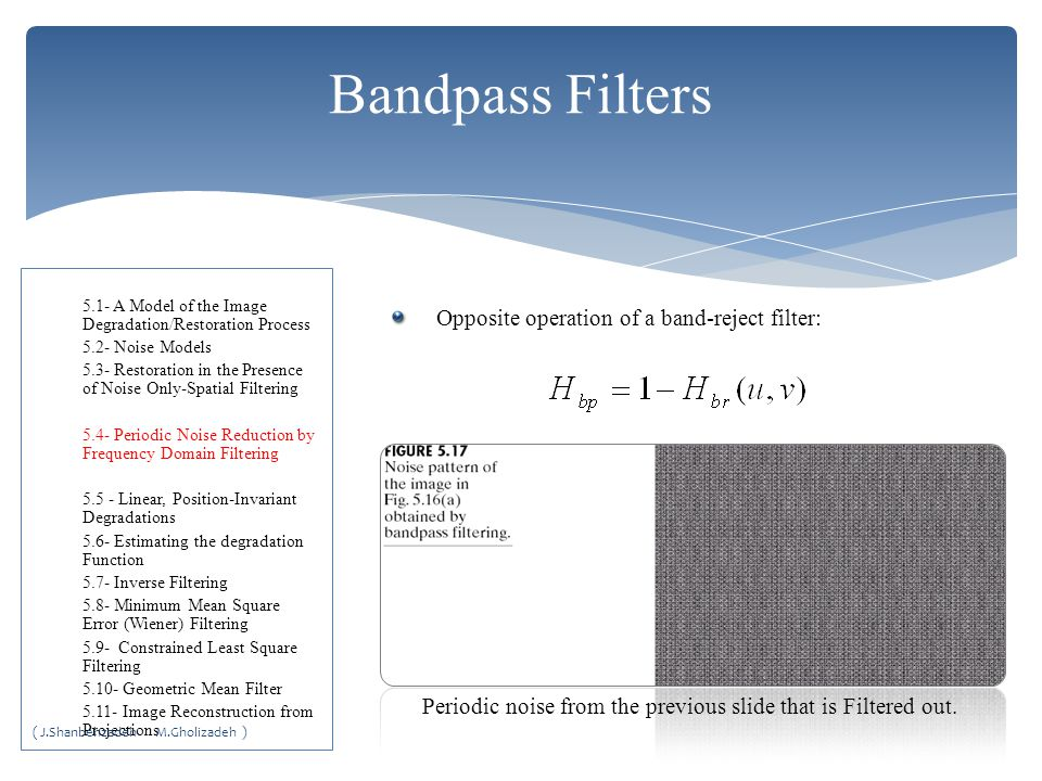 Periodic noise from the previous slide that is Filtered out.