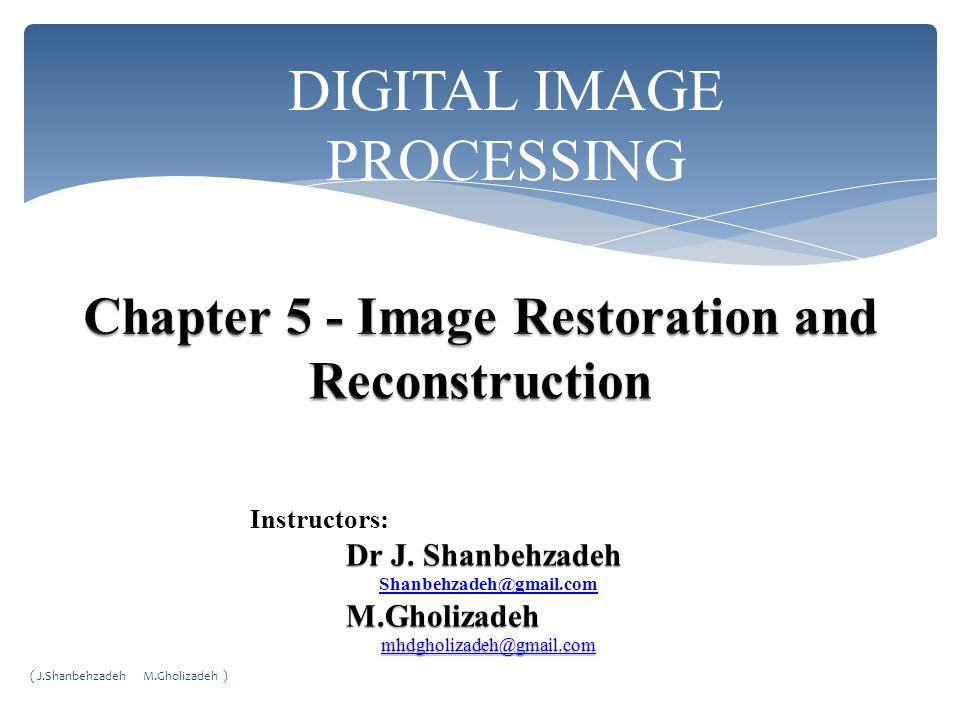 Chapter 5 - Image Restoration and Reconstruction