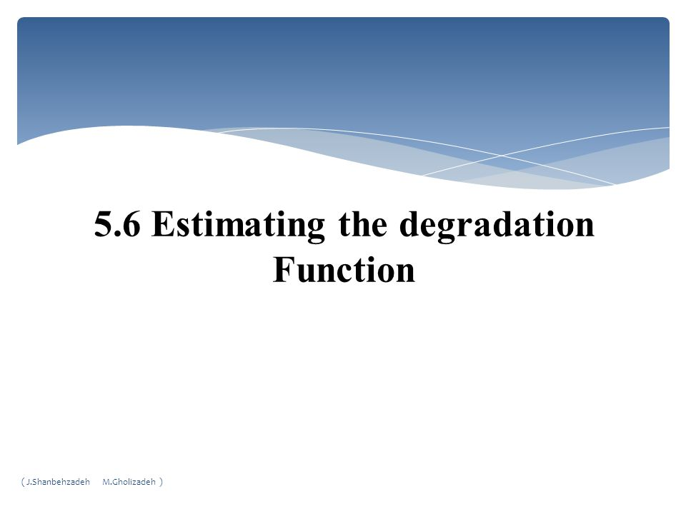 5.6 Estimating the degradation Function