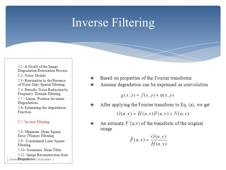 Inverse Filtering Based on properties of the Fourier transforms