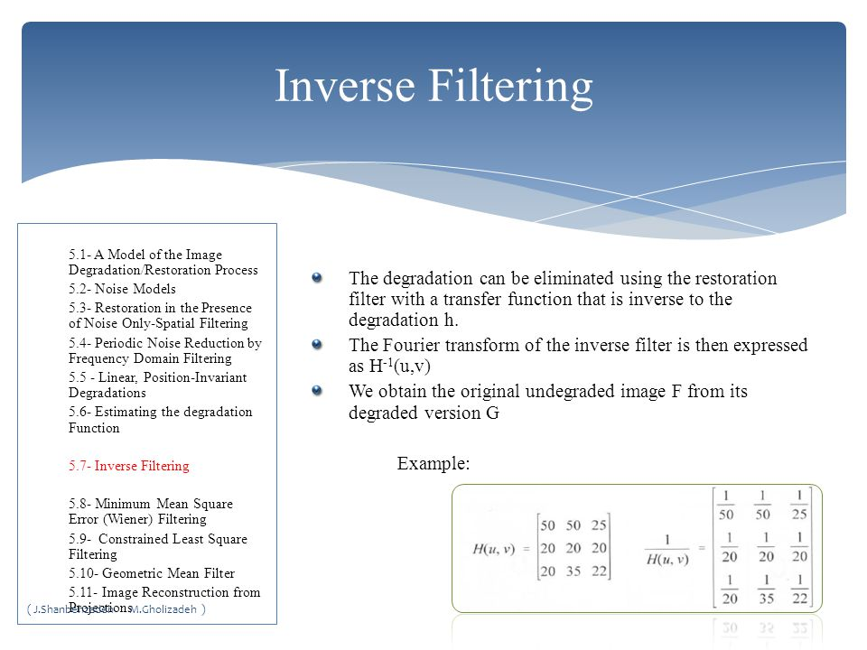 Inverse Filtering 5.1- A Model of the Image Degradation/Restoration Process. 5.2- Noise Models.