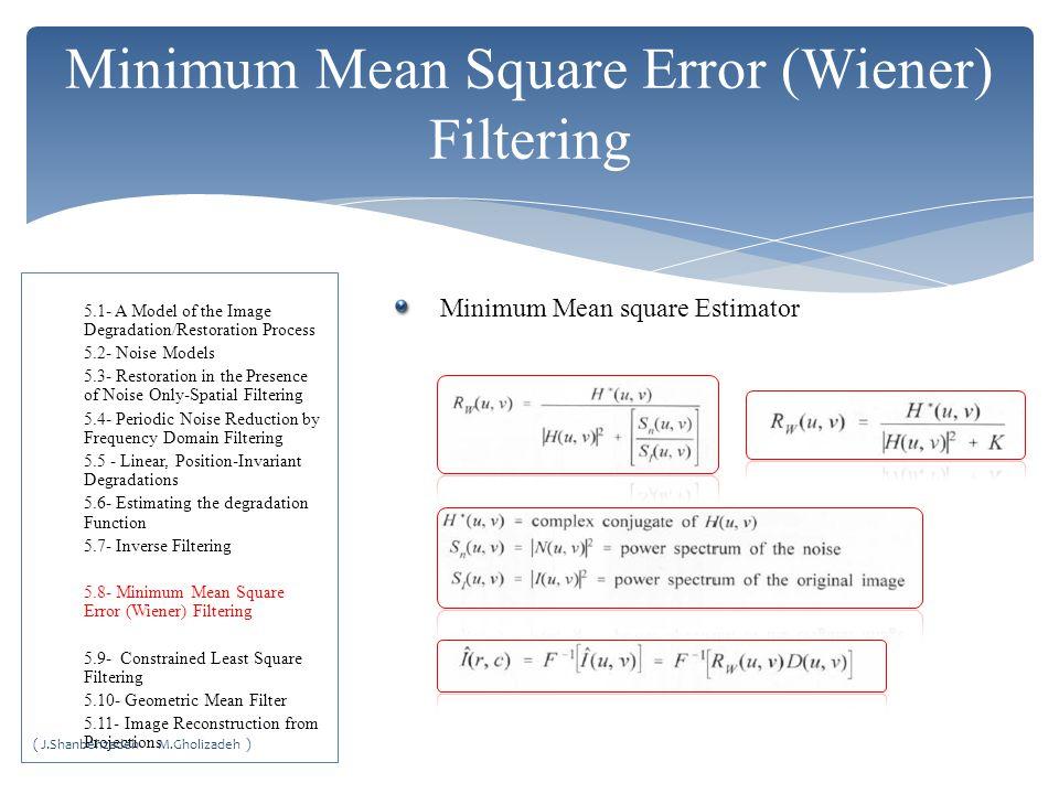 Minimum Mean Square Error (Wiener) Filtering