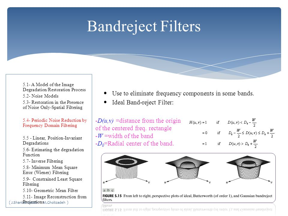 Bandreject Filters 5.1- A Model of the Image Degradation/Restoration Process. 5.2- Noise Models.