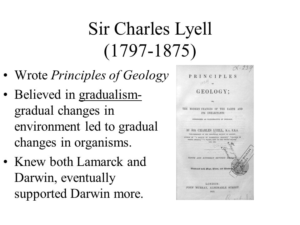 Sir Charles Lyell (1797-1875) Wrote Principles of Geology