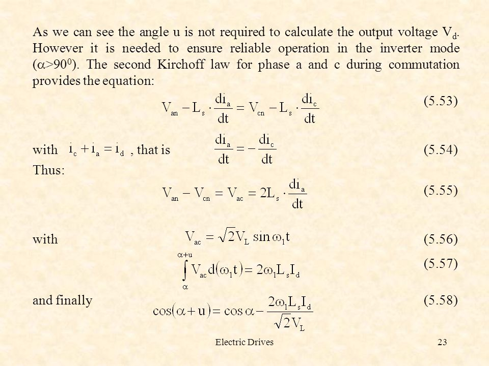 As we can see the angle u is not required to calculate the output voltage Vd. However it is needed to ensure reliable operation in the inverter mode (a>900). The second Kirchoff law for phase a and c during commutation provides the equation: