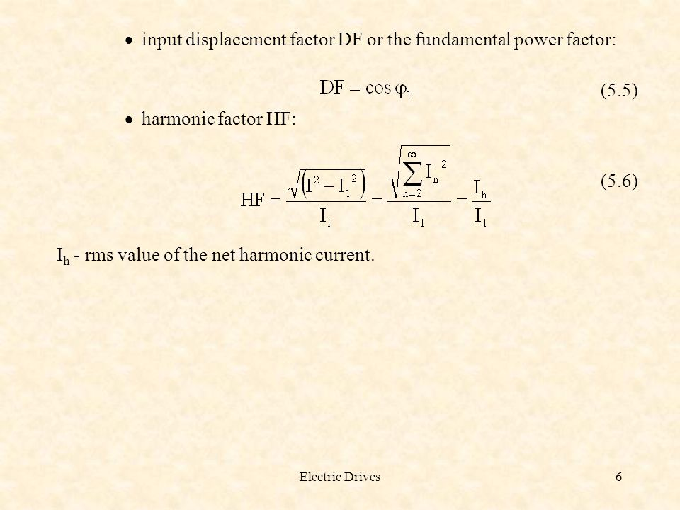 input displacement factor DF or the fundamental power factor: (5.5)