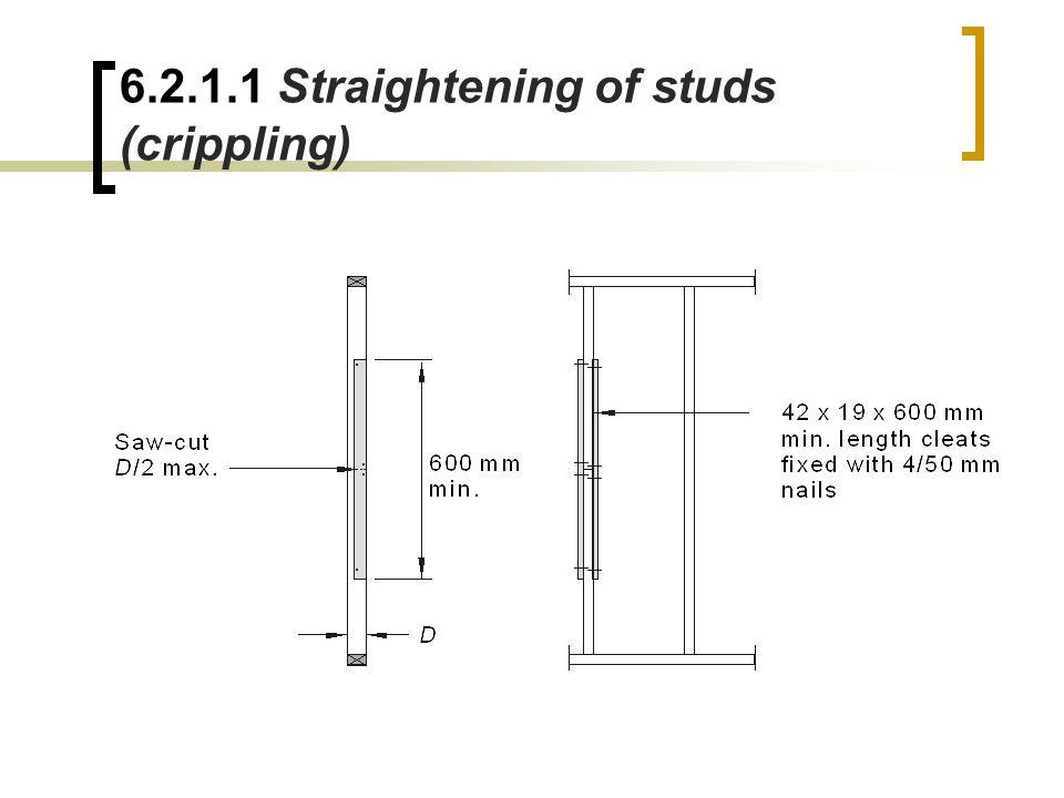 6.2.1.1 Straightening of studs (crippling)