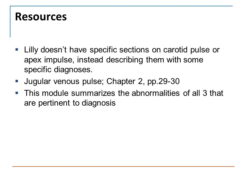 Resources Lilly doesn't have specific sections on carotid pulse or apex impulse, instead describing them with some specific diagnoses.