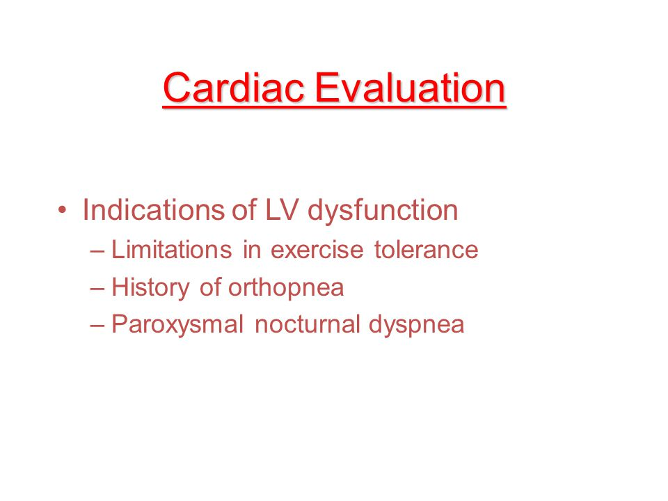 Cardiac Evaluation Indications of LV dysfunction