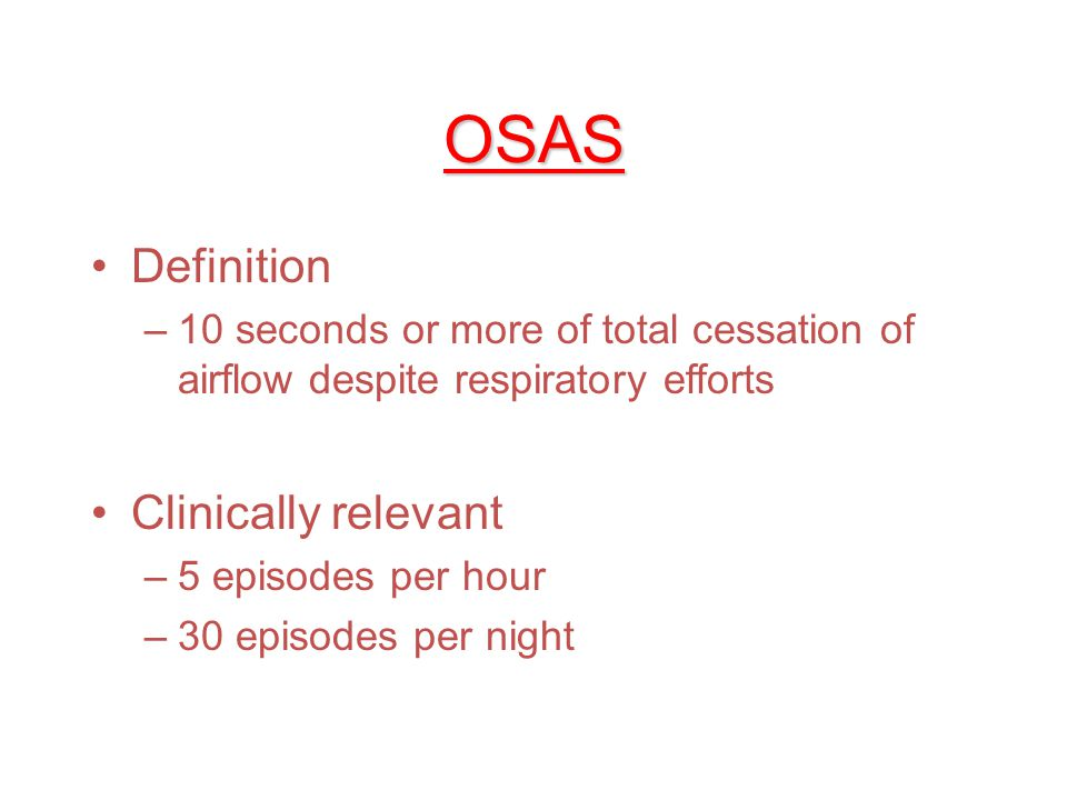 OSAS Definition Clinically relevant