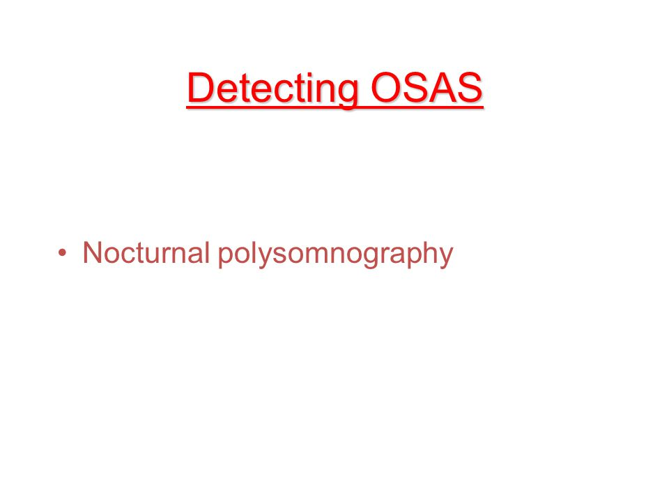 Detecting OSAS Nocturnal polysomnography