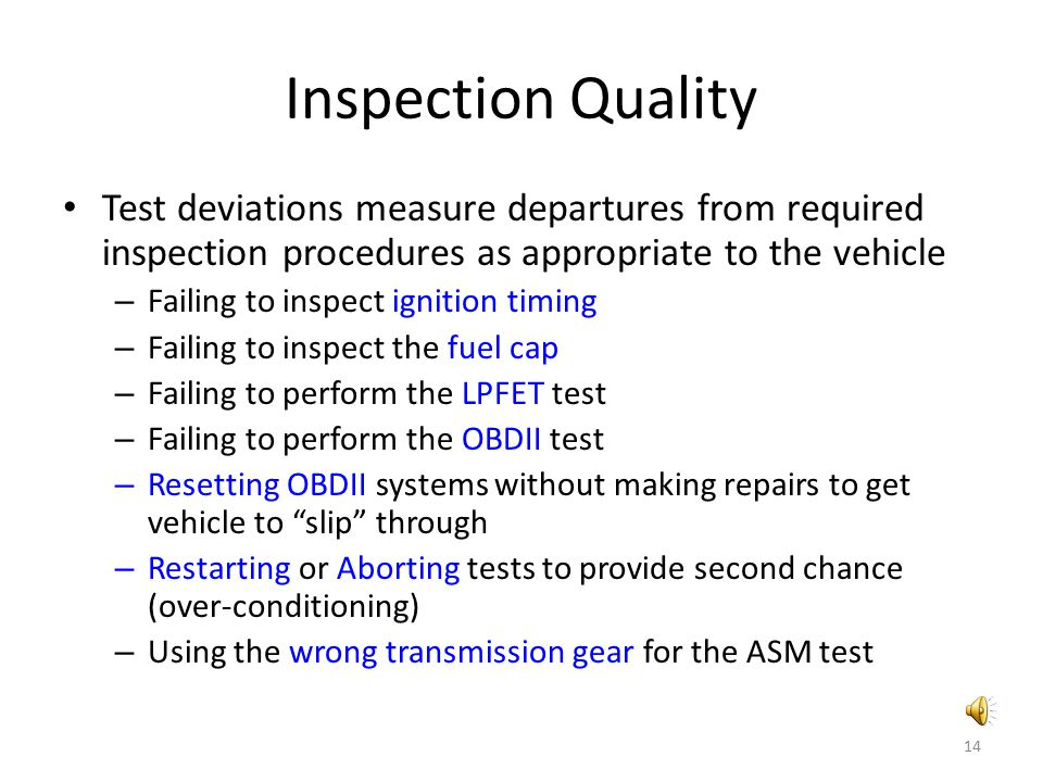 Inspection Quality Test deviations measure departures from required inspection procedures as appropriate to the vehicle.
