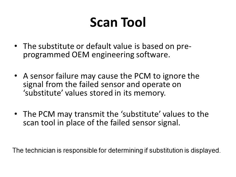 Scan Tool The substitute or default value is based on pre-programmed OEM engineering software.