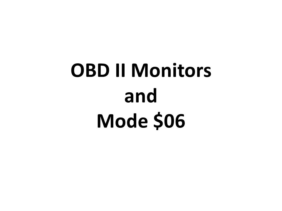 OBD II Monitors and Mode $06