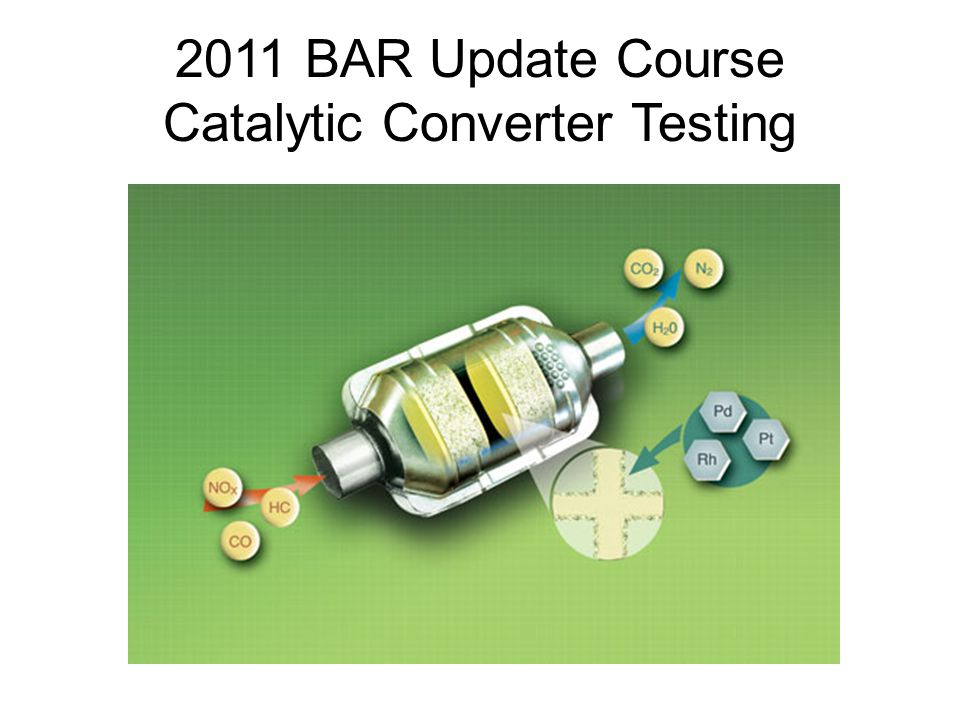 2011 BAR Update Course Catalytic Converter Testing
