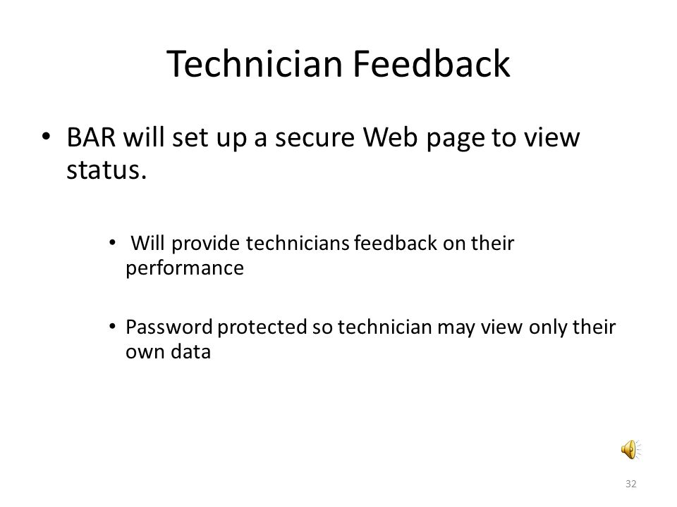 Technician Feedback BAR will set up a secure Web page to view status.